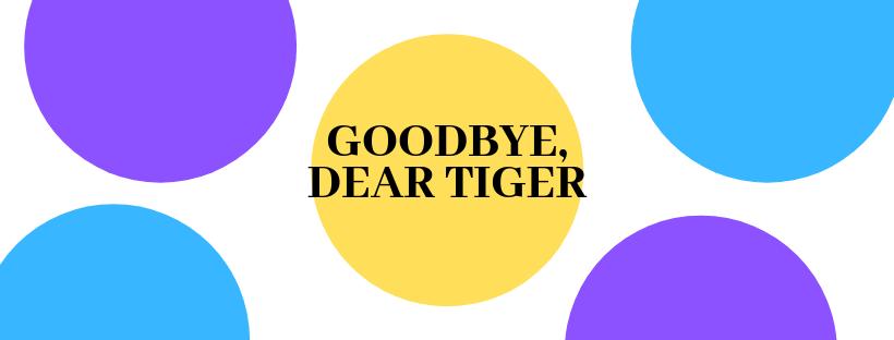 The Last Dear Tiger